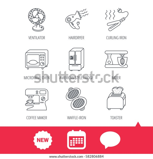 Microwave oven, hair dryer and blender icons. Refrigerator fridge, coffee maker and toaster linear signs. Ventilator, curling iron and waffle-iron icons. New tag, speech bubble and calendar web icons