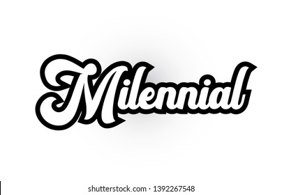 Milennial hand written word text for typography iocn design in black and white color. Can be used for a logo, branding or card