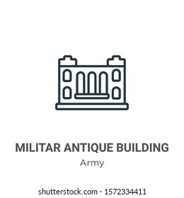 Militar antique building outline vector icon. Thin line black militar antique building icon, flat vector simple element illustration from editable army concept isolated on white background