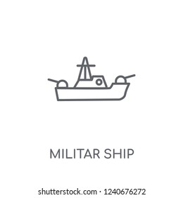 militar ship linear icon. Modern outline militar ship logo concept on white background from army and war collection. Suitable for use on web apps, mobile apps and print media.