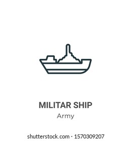 Militar ship outline vector icon. Thin line black militar ship icon, flat vector simple element illustration from editable army concept isolated on white background
