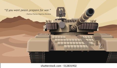 Military tank in a desert. Vector illustration with quote about war.