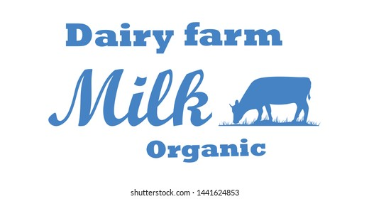 Milk, cow. Logo with cow silhouette, text Milk, Dairy farm, Organic, Natural product. Logo milk cow for dairy and meat business - shop, market. Typography for cow milk.