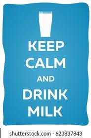 Milk poster. Keep calm and drink milk. Vector illustration