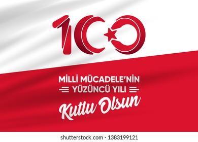 Milli Mucadele'nin 100. Yili Kutlu Olsun. Translation:Happy 100th Anniversary of National Struggle of Turkey