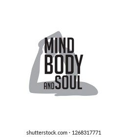 mind body and soul. lettering inscription, motivation and inspiration love and life positive quote, vector illustration