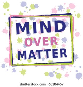 Mind over Matter - Text with Frames and Dots