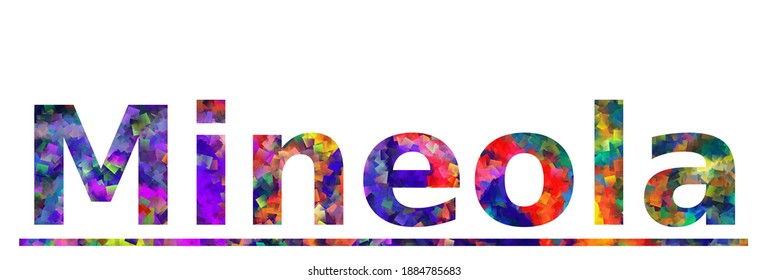 Mineola. Colorful typography text banner. Vector the word mineola design. Can be used to logo, card, poster, heading and beautiful title