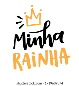 Minha Rainha. My Queen. Brazilian Portuguese Hand Lettering for Mothers Day With Crown Draw. Vector.