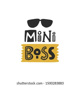 Mini boss colored lettering. Baby vector stylized typography with sunglass. Kids print. Hand drawn phrase poster, banner, sticker design element for nursery