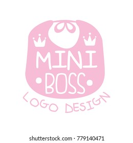 Mini boss logo original design with cute pink bib, crowns and lettering on it. Label for kids clothing business or toy store. Hand drawn vector isolated on white.