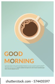 Minimal Design Poster . Cup of Coffee on a light Background & Good Morning Text. Top View.