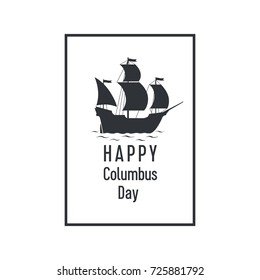 A minimalistic illustration of the Columbus day. Stylish logo of the holiday. Flat, vector. A drawing of an ancient sailing ship in a frame.
