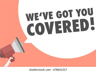 minimalistic illustration of a megaphone with We ve got you covered text in a speech bubble, insurance concept, eps10 vector