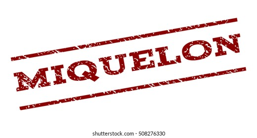 Miquelon watermark stamp. Text caption between parallel lines with grunge design style. Rubber seal stamp with scratched texture. Vector dark red color ink imprint on a white background.