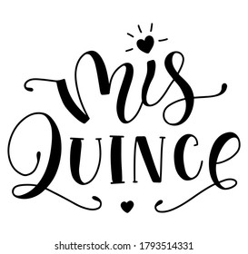 Mis 15 anos - my fifteen years old, Spanish black lettering isolated on white background. Vector illustration for Quinceanera celebration.