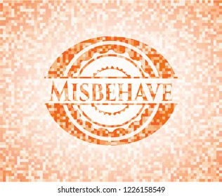 Misbehave abstract orange mosaic emblem with background