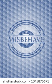 Misbehave blue badge with geometric pattern.