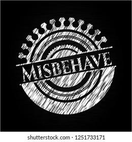 Misbehave chalkboard emblem