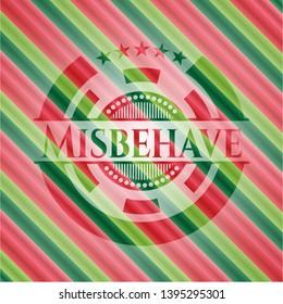 Misbehave christmas badge. Vector Illustration. Detailed.