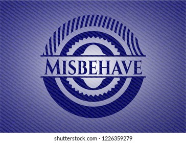 Misbehave emblem with denim high quality background