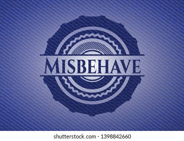 Misbehave with jean texture. Vector Illustration. Detailed.