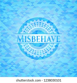 Misbehave light blue emblem with triangle mosaic background