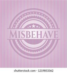 Misbehave pink emblem