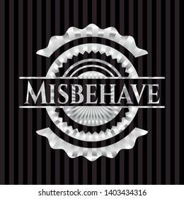 Misbehave silver badge or emblem. Vector Illustration. Mosaic.