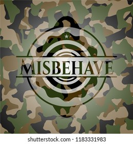 Misbehave written on a camo texture