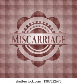 Miscarriage red badge with geometric background. Seamless.