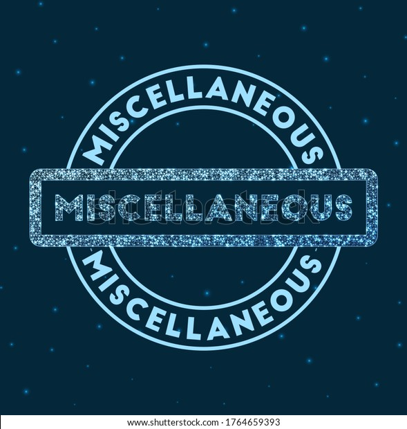 Miscellaneous. Glowing round badge. Network style geometric miscellaneous stamp in space. Vector illustration.