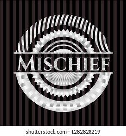Mischief silvery emblem or badge