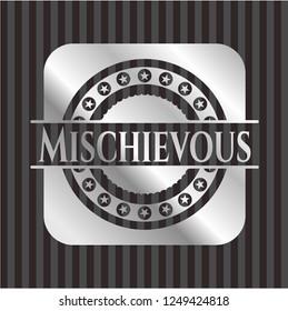 Mischievous silvery badge