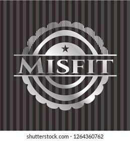 Misfit silvery badge or emblem