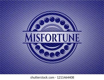 Misfortune badge with denim background