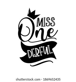 Miss One derful - funny phrase with crown for Baby clothes , greeting card, anniversay, and birthday gift.