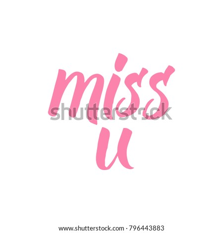 Miss U Hand Written Calligraphic Phrase Stock Vector Royalty Free