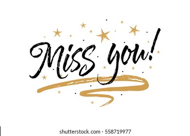 Miss you. Beautiful greeting card scratched calligraphy black text word gold stars.Hand drawn invitation T-shirt print design.Handwritten modern brush lettering white background isolated vector
