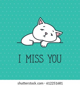 I miss you. Card with sad white cat. Doodle vector illustration