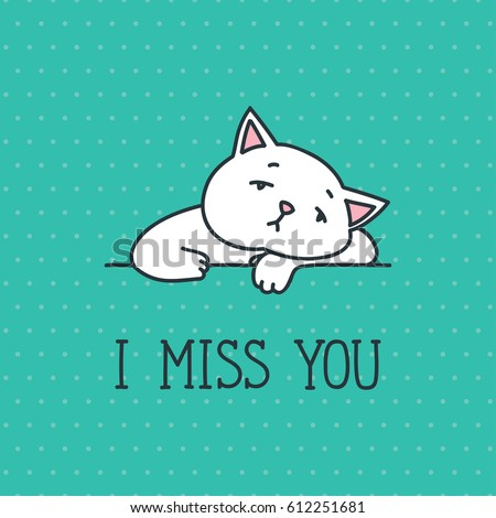 Miss You Card Sad White Cat Stock Vector Royalty Free 612251681