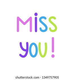 Miss You! Card. Vector Illustration banner. Hand written miss you sign. Handdrawn motivation logo isolated on white background. Colorful quote about people feeling poster. Template for invitation - Shutterstock ID 1349757905