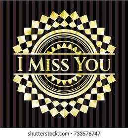 I Miss You gold badge