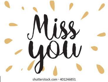 Miss you inscription. Greeting card with calligraphy. Hand drawn lettering design. Photo overlay. Typography for banner, poster or apparel design. Vector typography.