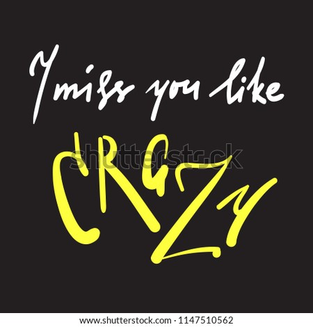 Miss You Like Crazy Emotional Inspire Stock Vector Royalty Free