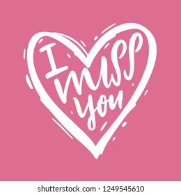 I miss you vector lettering. Modern brush calligraphy. Valentine Greeting Card with heart. Isolated on pink background.