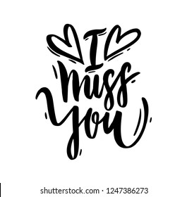 I miss you vector lettering text. Modern brush calligraphy. Isolated on white background. Design for holiday greeting cards, logo, sticker, banner, poster, print.