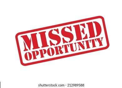 MISSED OPPORTUNITY red Rubber Stamp vector over a white background.