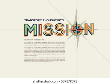 Mission concept in modern typography. Mission quote in geometrical style. Concept of mission for banner, magazine, wall graphics, typographic poster, flyer template and catalogue design.