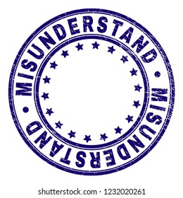 MISUNDERSTAND stamp seal watermark with distress texture. Designed with round shapes and stars. Blue vector rubber print of MISUNDERSTAND title with corroded texture.